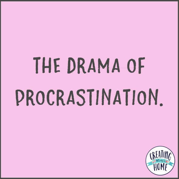 The Drama of Procrastination