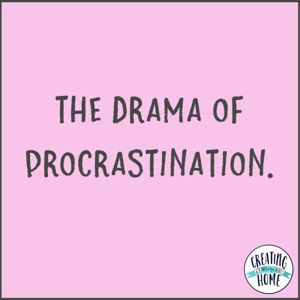 The Drama of Procrastination
