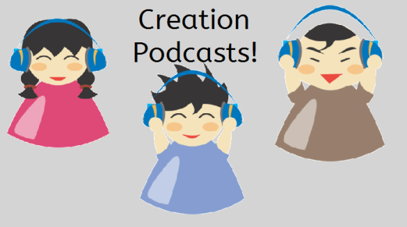 Creation Podcasts!