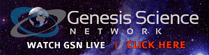Click to watch Genesis Science Network