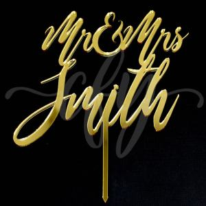 Custom Cake Topper by Creations for You - Mr and Mrs Smith in Gold Mirror Acrylic