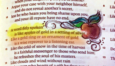 A word fitly spoken is like apples of gold in a setting of silver.