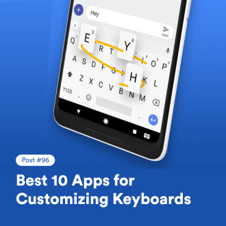 Great Apps to Help Get Rid of Your Boring Keyboard Layout Today