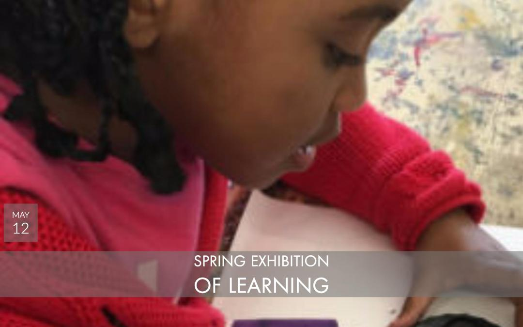 May 12 –  Spring Exhibition of Learning