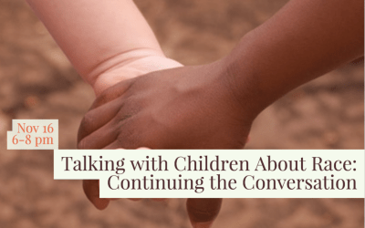 Community Workshop on Talking with Children About Race, Part 2!
