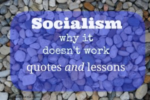 Quotes on Socialism: Why It Doesn't Work | Creative, Clever and Classy