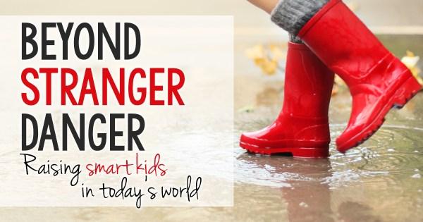 Beyond Stranger Danger: Raising smart kids in today's world