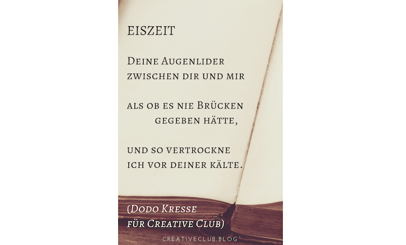Hier siehst du das Gedicht Eiszeit von Dodo Kresse für Creative Club Dodo