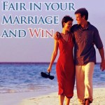 How to Fight Fair in Your Marriage and Win