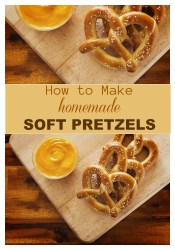 How to Make Soft Pretzels