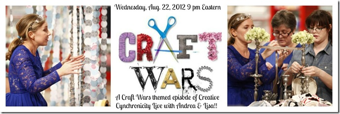 Creative Cynchronicity Live Webcast: Craft Wars Edition with Andrea Currie and Lisa Fulmer