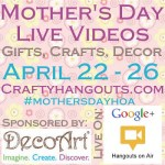 Mother's Day #CraftyHangouts Coming Up