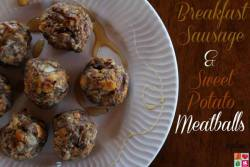 Breakfast Sausage and Sweet Potato Meatballs