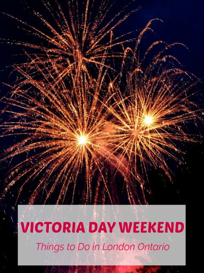 victoria day weekend activities in london ontario
