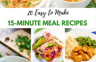 Easy to Make 15 Minute Meals