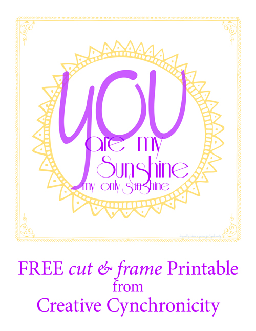 picture relating to You Are My Sunshine Printable titled Free of charge Printable: Oneself are My Sun - Artistic Cynchronicity