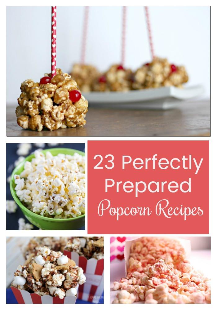 23 perfectly prepared popcorn recipes