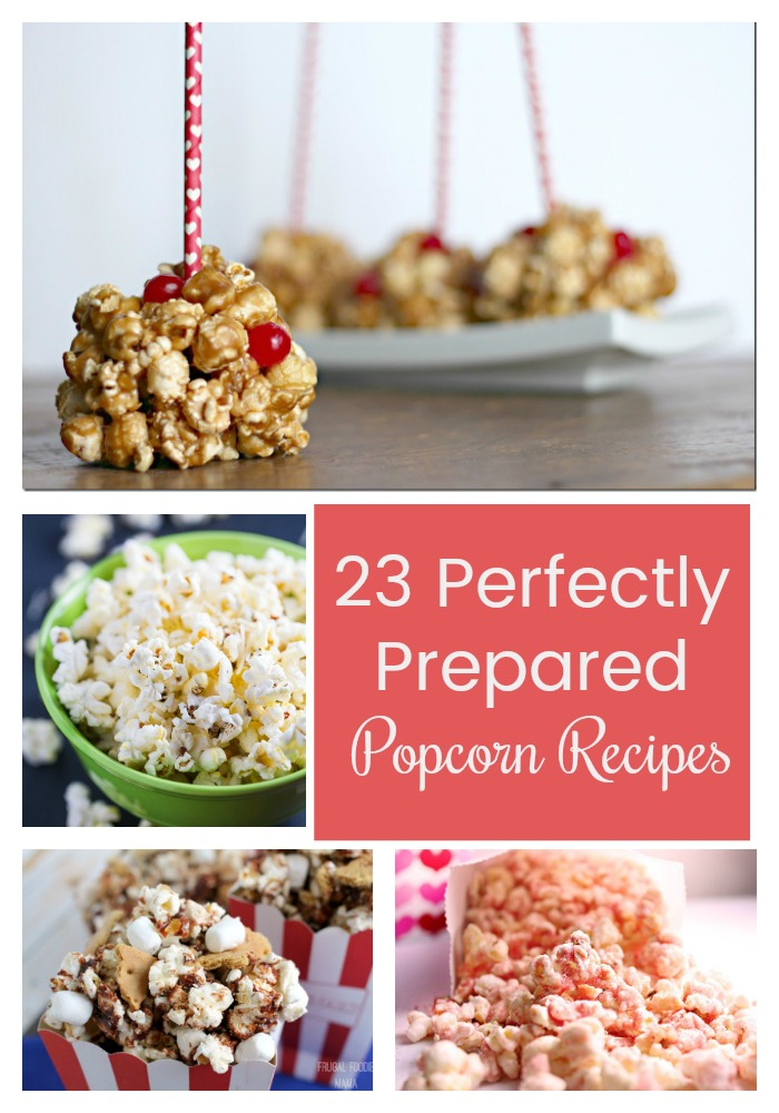 23 perfectly prepared popcorn recipes