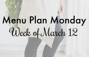 Menu Plan Monday Week of March 12