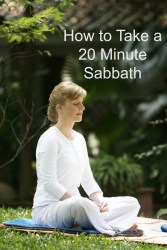 How to Take a 20 Minute Sabbath