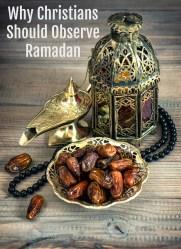 Why Christians Should Observe Ramadan
