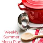 Weekly Summer Menu Plan June 18