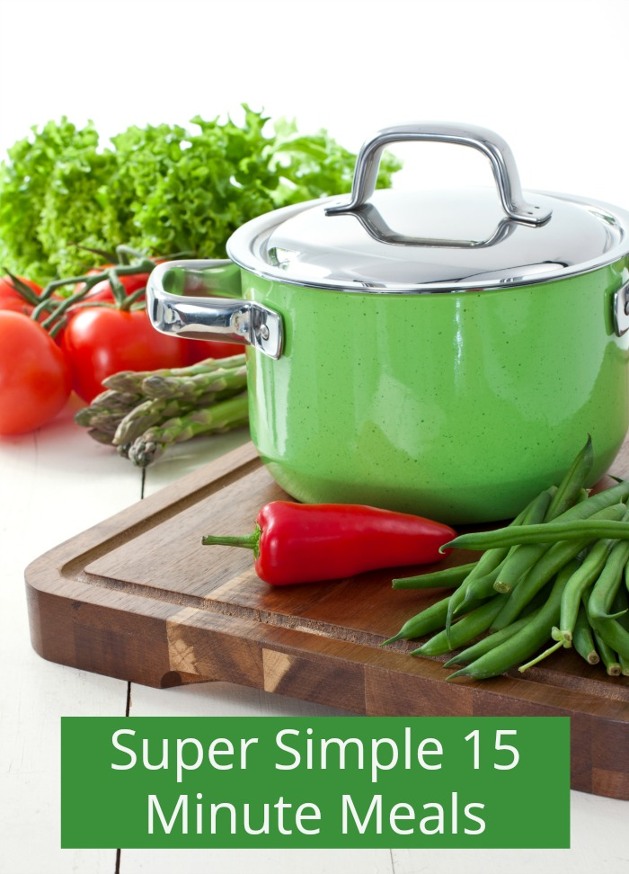 Super Simple 15 Minute Meals