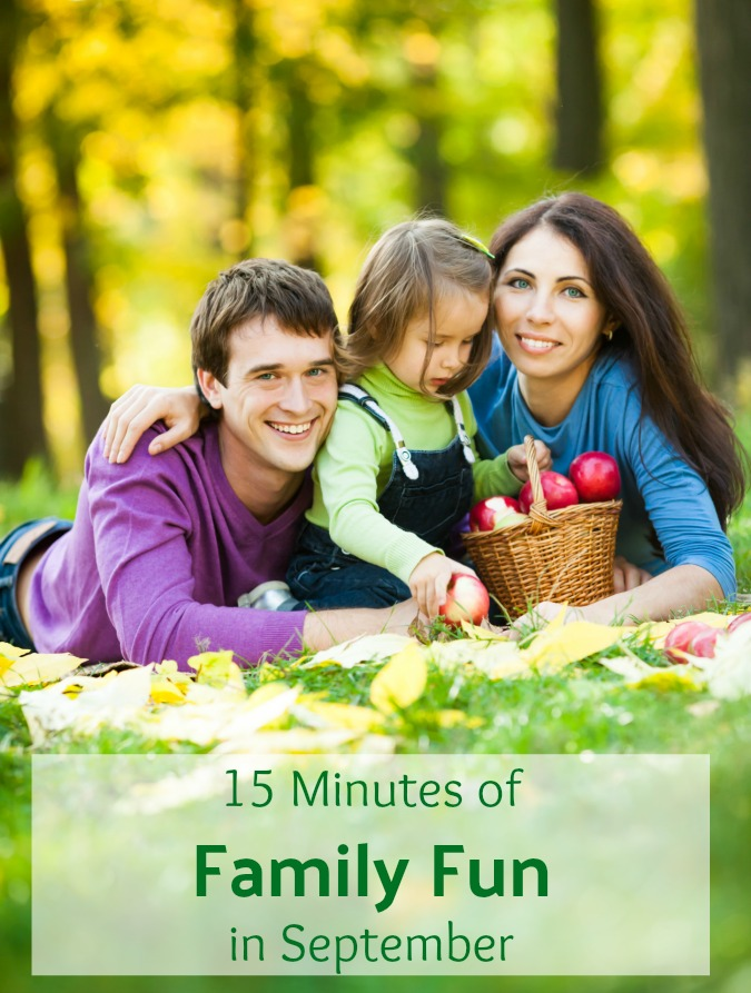Great Ideas for 15 Minutes of Family Fun in September