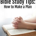 Bible Study Tips: Make a Plan