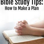 Bible Study Tips: Make a Plan