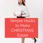 Simple Hacks to Make Christmas Easier