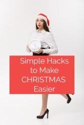 Simple Hacks to Make Christmas Easier