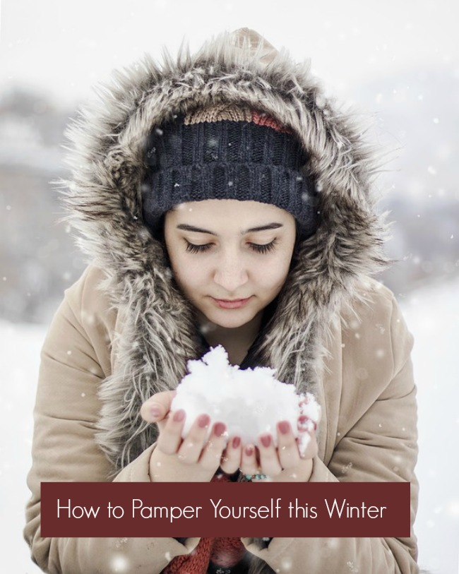 how to pamper yourself this winter