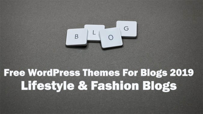 Top 25+ Free WordPress Blog Themes For 2021 For Lifestyle & Fashion Blogs