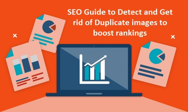 SEO Guide to Detect and Get rid of Duplicate Images to Boost Rankings