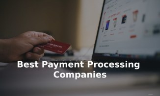 25+ Best Payment Processing Companies in The World for 2021