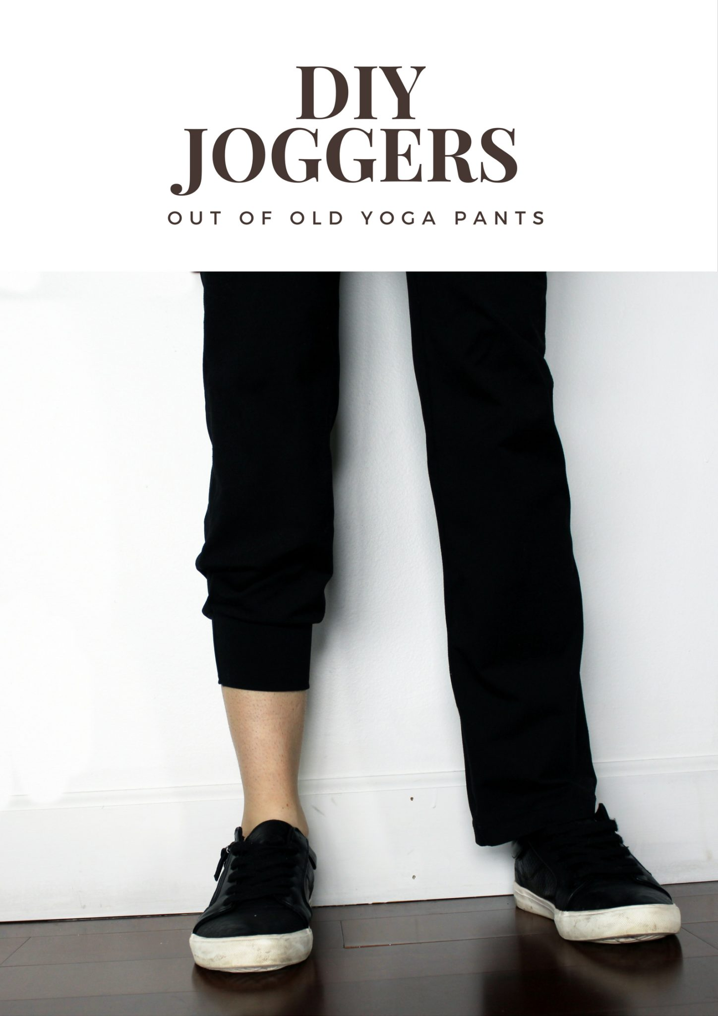 Diy Turn Your Old Yoga Pants Into Joggers