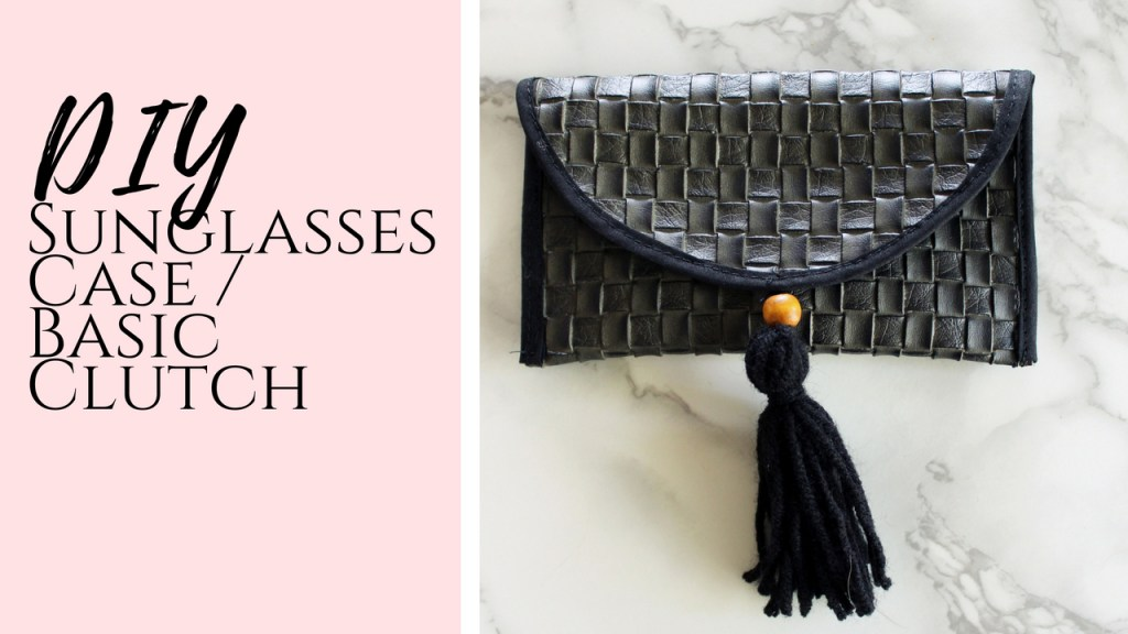 Basic Clutch sunglasses holder with FREE pattern