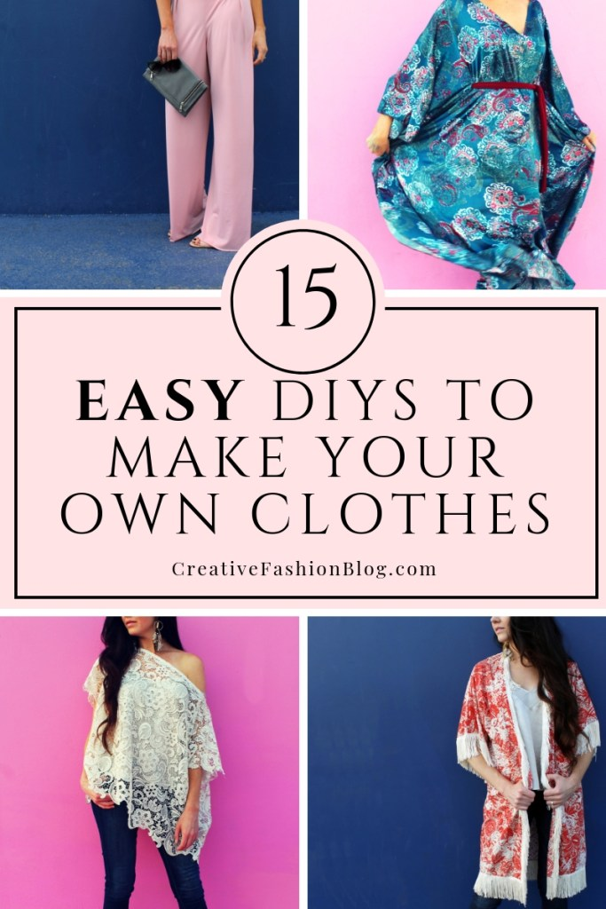 15 easy tutorials to make your own clothes for the absolute beginner.