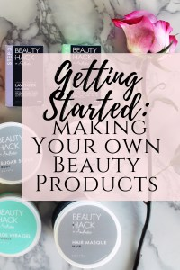 The ultimate guide to make your own natural beauty products from scratch!!!