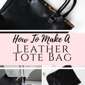 diy leather tote bag easy sewing pattern