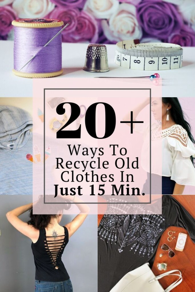 20 ways to recycle old clothes in just 15 minutes