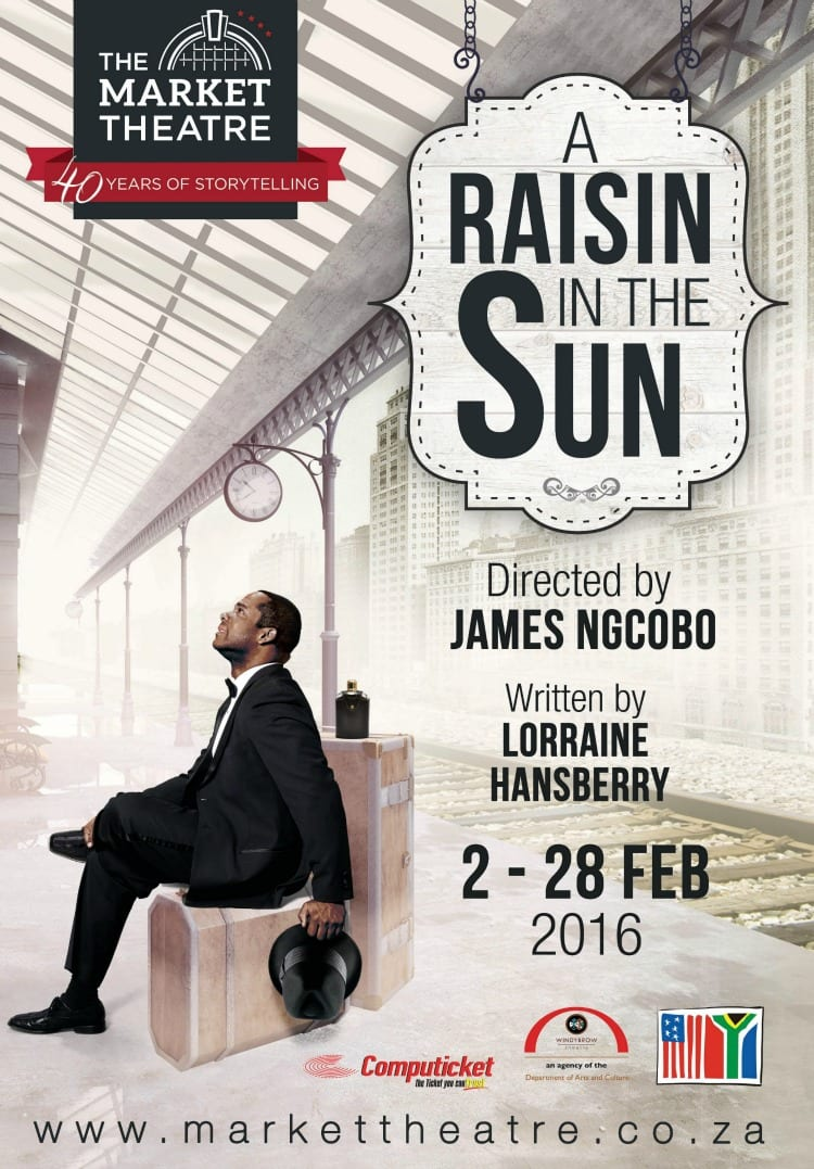 Creative Feel showcases A Raisin in the Sun by the Market Theatre in 2016