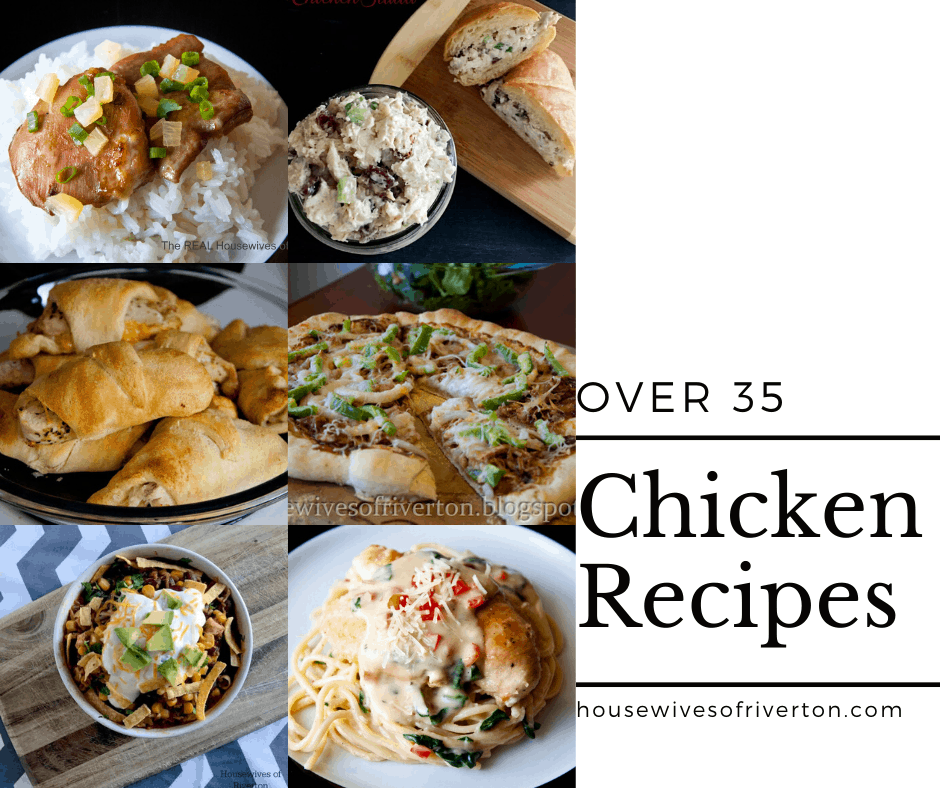 Over 35 Chicken Recipes - housewivesofriverton.com