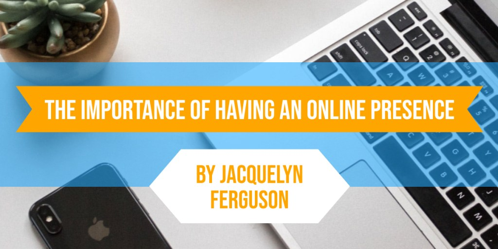 The Importance of an Online Presence