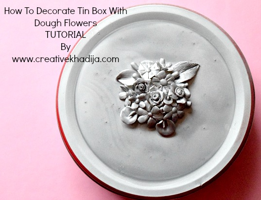 https://i2.wp.com/creativekhadija.com/wp-content/uploads/2017/02/reuse-old-tinbox-with-dough-flowers-decoration-organizing-ideas.jpg?resize=537%2C412