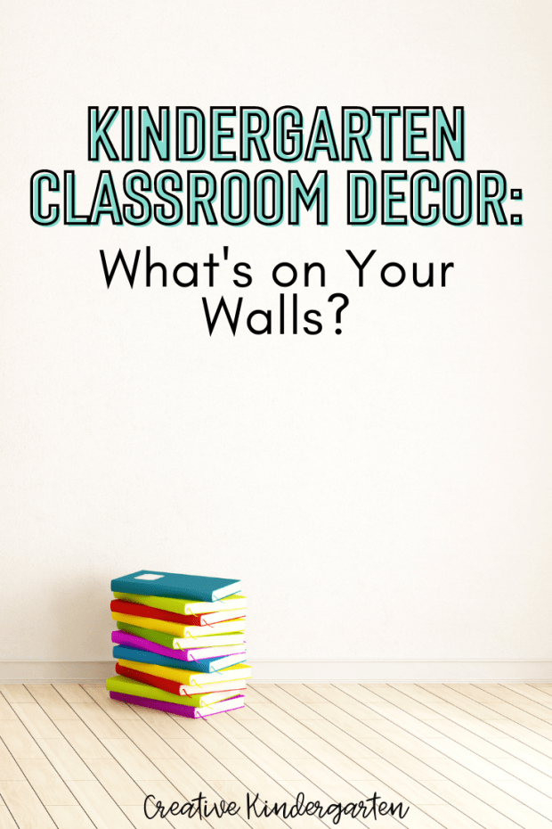 Reflect on your kindergarten classroom decor and the items that are displayed on the walls and how you can be purposeful with your choices.