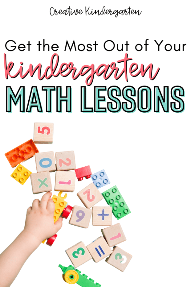 """Text: """"Get the Most Out of Your Kindergarten Math Lessons"""" on a white background. An image below the text. A child's hand holding a Duplo  building block with other number wood blocks and Duplo blocks scattered around."""