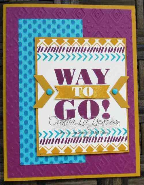 Way To Go Bohemian card by Wendy Lee, #creativeleeyours, Stampin' Up!, Bravo stsamp set, Bohemian borders stamp set