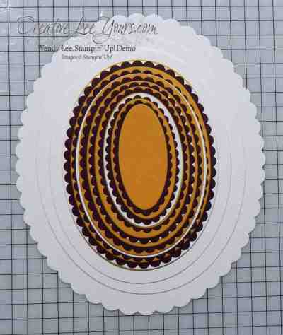 Layering Ovals by Wendy Lee, Stampin Up, framelits, #creativeleeyours